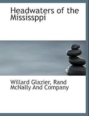 Headwaters of the Mississppi af Willard Glazier