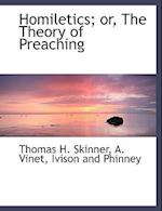 Homiletics; Or, the Theory of Preaching af A. Vinet, Thomas H. Skinner