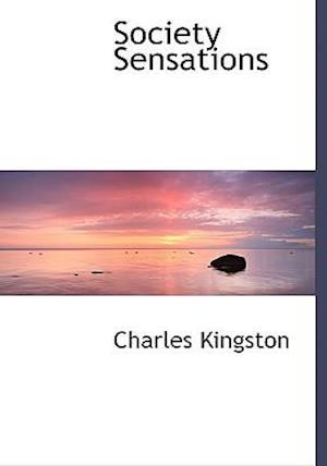 Society Sensations af Charles Kingston