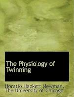 The Physiology of Twinning af Horatio Hackett Newman