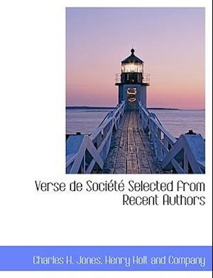 Verse de Soci T Selected from Recent Authors af Charles H. Jones