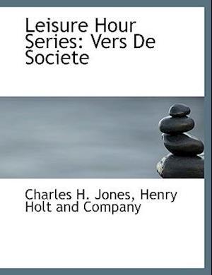 Leisure Hour Series af Charles H. Jones
