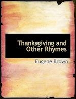 Thanksgiving and Other Rhymes af Eugene Brown
