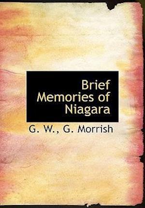 Brief Memories of Niagara af G. W