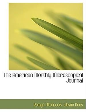 The American Monthly Microscopical Journal af Romyn Hitchcock