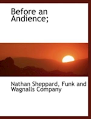 Before an Andience; af Nathan Sheppard