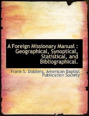 A Foreign Missionary Manual af Frank S. Dobbins