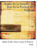 Historia de La Compania de Jesus En La Provincia del Paraguay af Pablo Pastells