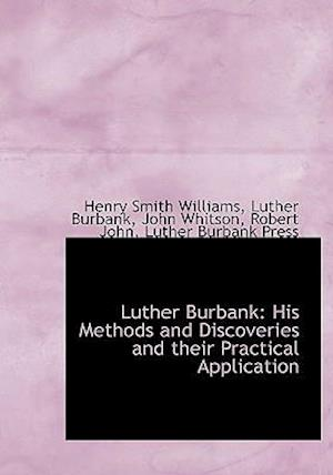 Luther Burbank af Luther Burbank, Henry Smith Williams, John Whitson