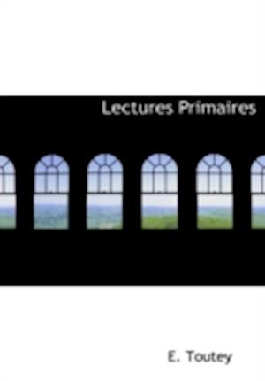 Lectures Primaires af E. Toutey