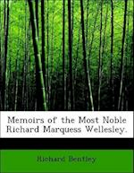 Memoirs of the Most Noble Richard Marquess Wellesley. af Robert Rouiere Pearce