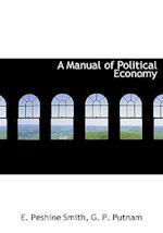 A Manual of Political Economy af E. Peshine Smith
