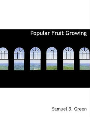 Popular Fruit Growing af Samuel B. Green
