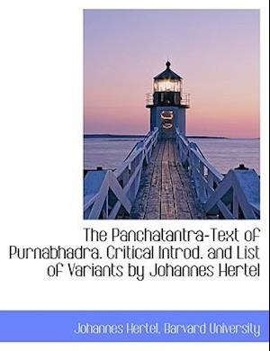 The Panchatantra-Text of Purnabhadra. Critical Introd. and List of Variants by Johannes Hertel af Johannes Hertel