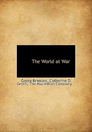 The World at War af Catherine D. Groth, Georg Brandes
