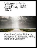 Village Life in America, 1852-1872 af Caroline Cowles Richards, Margaret E. Sangster