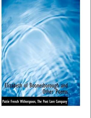 Elizabeth of Boonesborough and Other Poems af Pattie French Witherspoon
