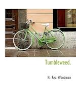 Tumbleweed. af Hannah Rea Woodman