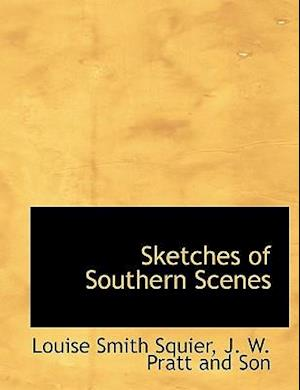 Sketches of Southern Scenes af Louise Smith Squier