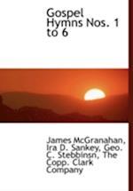Gospel Hymns Nos. 1 to 6 af Geo C. Stebbinsn, James Mcgranahan, Ira D. Sankey