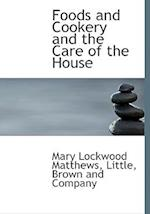 Foods and Cookery and the Care of the House af Mary Lockwood Matthews