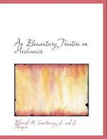 An Elementary Treatise on Mechanics af Edward H. Courtenay