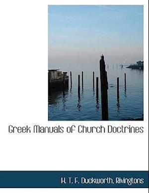 Greek Manuals of Church Doctrines af H. T. F. Duckworth