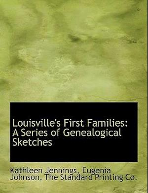 Louisville's First Families af Kathleen Jennings, Eugenia Johnson