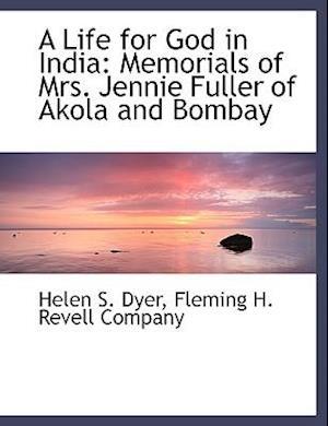 A Life for God in India af Helen S. Dyer