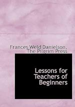 Lessons for Teachers of Beginners af Frances Weld Danielson