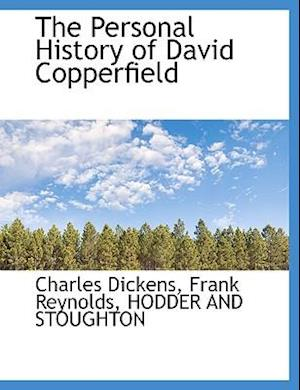 The Personal History of David Copperfield af Frank Reynolds, Charles Dickens