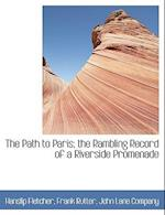 The Path to Paris; The Rambling Record of a Riverside Promenade af Frank Rutter, Hanslip Fletcher