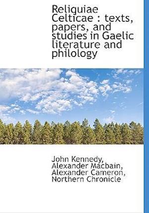 Reliquiae Celticae af Alexander Cameron, Alexander Macbain, John Kennedy