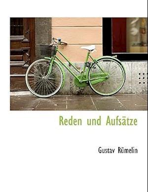 Reden Und Aufsatze af Gustav Rmelin, Gustav Rumelin