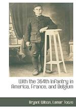 With the 364th Infantry in America, France, and Belgium af Bryant Wilson, Lamar Tooze