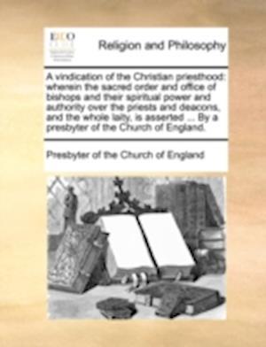 A   Vindication of the Christian Priesthood af Presbyterian Church of England