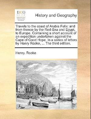 Travels to the Coast of Arabia Felix af Henry Rooke