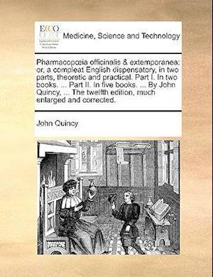 Pharmacop Ia Officinalis & Extemporanea af John Quincy