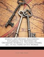 Mining and Mining Machinery af Sydney Ferris Walker