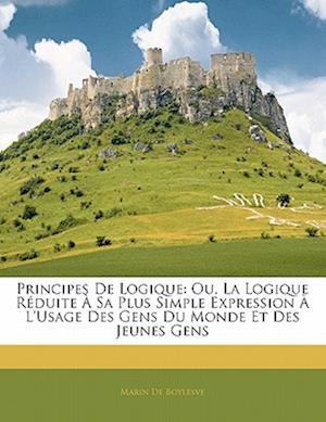 Principes de Logique af Marin De Boylesve