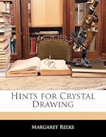 Hints for Crystal Drawing af Margaret Reeks