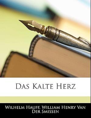 Das Kalte Herz af William Henry Van Der Smissen, Wilhelm Hauff