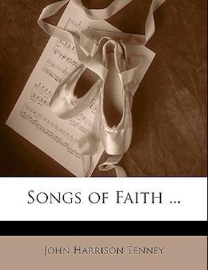 Songs of Faith ... af John Harrison Tenney