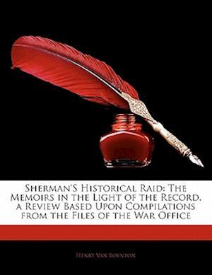 Sherman's Historical Raid af Henry Van Boynton