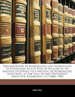 Reminiscences of Booksellers and Bookselling in Edinburgh in the Time of William IV af James Thin