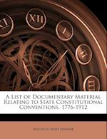 A List of Documentary Material Relating to State Constitutional Conventions, 1776-1912 af Augustus Hunt Shearer