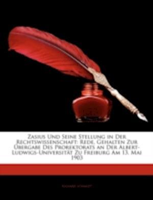 Zasius Und Seine Stellung in Der Rechtswissenschaft af Richard Schmidt