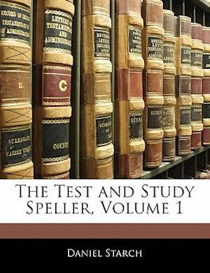 The Test and Study Speller, Volume 1 af Daniel Starch