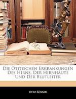 Die Otitischen Erkrankungen Des Hirns, Der Hirnhaute Und Der Blutleiter af Otto Korner, Otto Krner