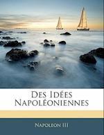 Des Idees Napoleoniennes af Napoleon Iii